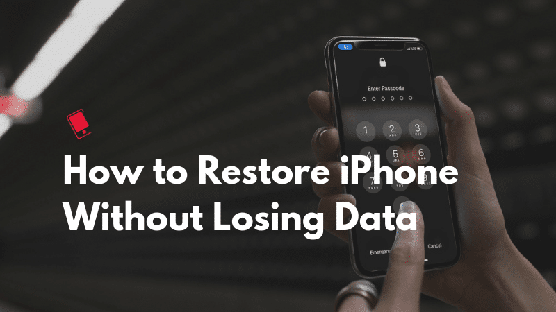 How to Restore iPhone Without Losing Data Featured